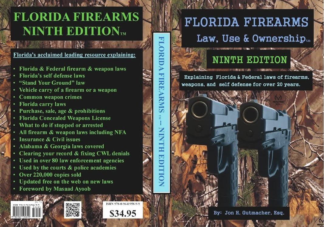 Florida Firearms Law Use & Ownership Book by Jon Gutmacher - Buy Now onj AMAZON!